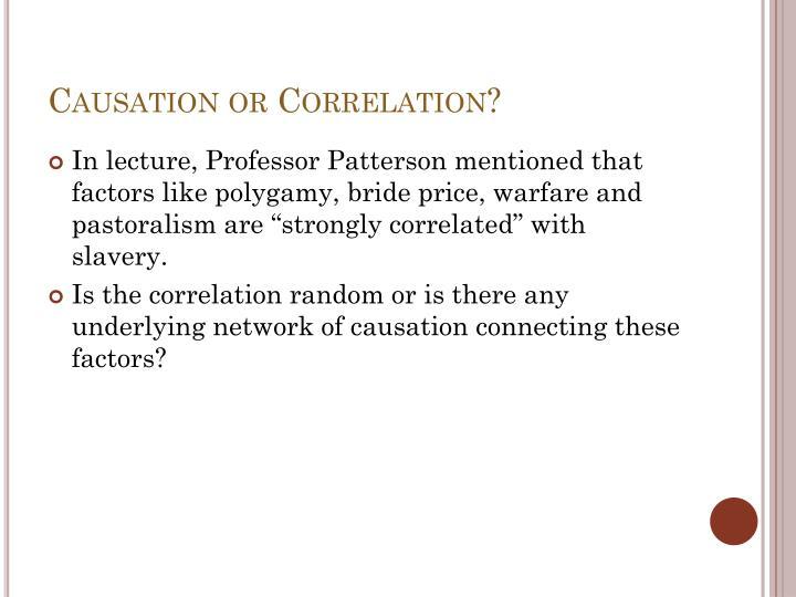 Causation or Correlation?