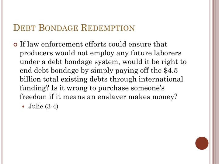 Debt Bondage Redemption