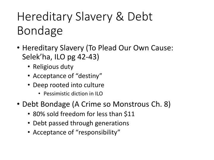Hereditary Slavery & Debt Bondage