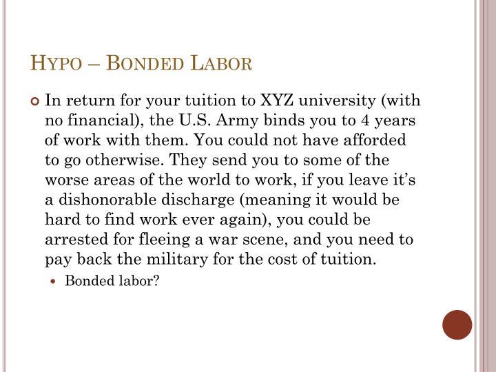 Hypo – Bonded Labor