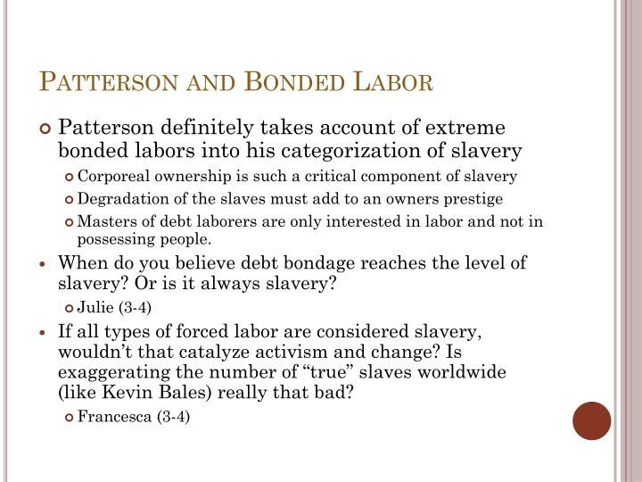 Patterson and Bonded Labor