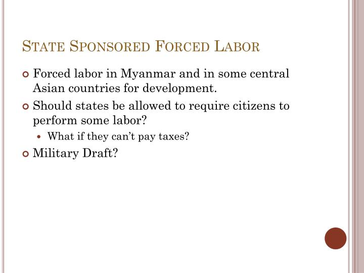 State Sponsored Forced Labor
