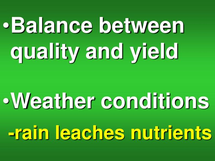 Balance between quality and yield