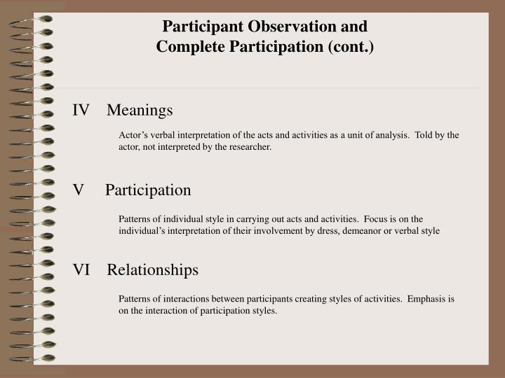 Participant Observation and Complete Participation (cont.)