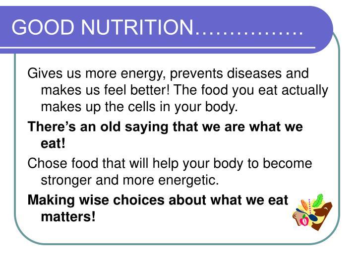 GOOD NUTRITION…………….