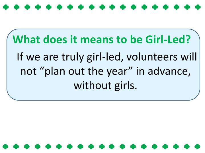 What does it means to be Girl-Led?
