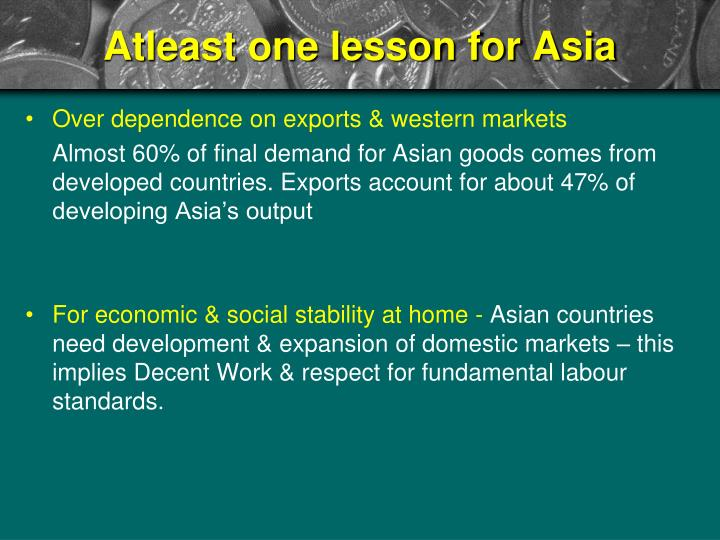 Atleast one lesson for Asia