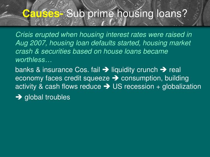 Causes sub prime housing loans