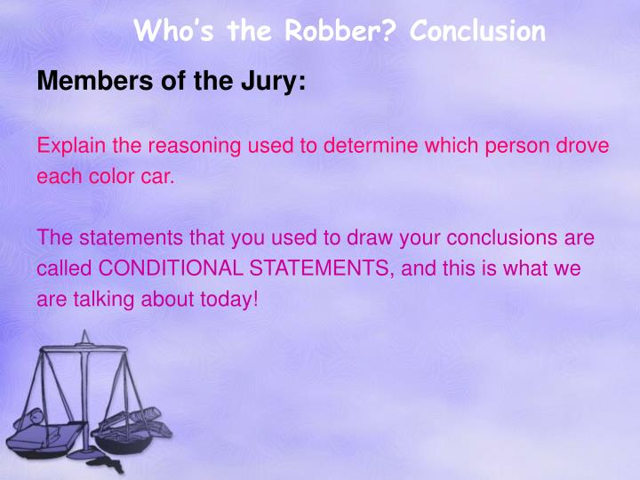 Who's the Robber? Conclusion
