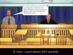 dr taylor expert witness ent specialist