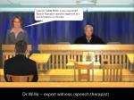 dr willis expert witness speech therapist
