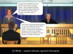 dr willis expert witness speech therapist1