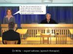 dr willis expert witness speech therapist2