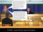 dr willis expert witness speech therapist4