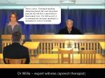dr willis expert witness speech therapist7