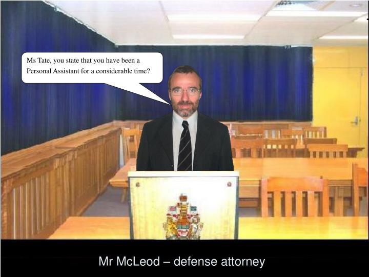 Mr McLeod – defense attorney