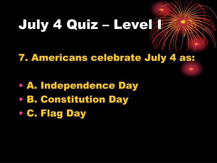 July 4 Quiz – Level I