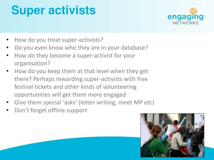 Super activists