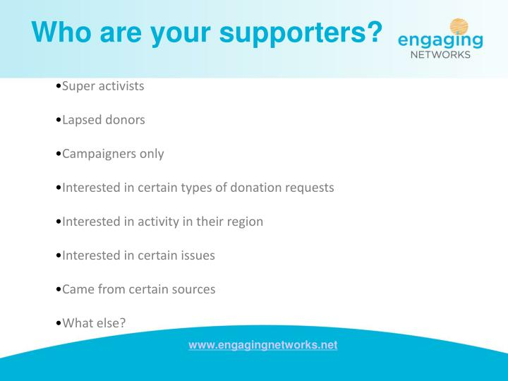 Who are your supporters?