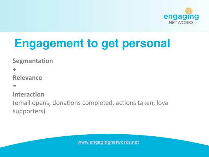 Engagement to get personal