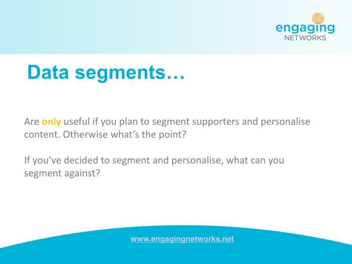 Data segments…
