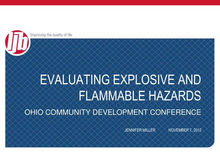 Evaluating explosive and flammable hazards