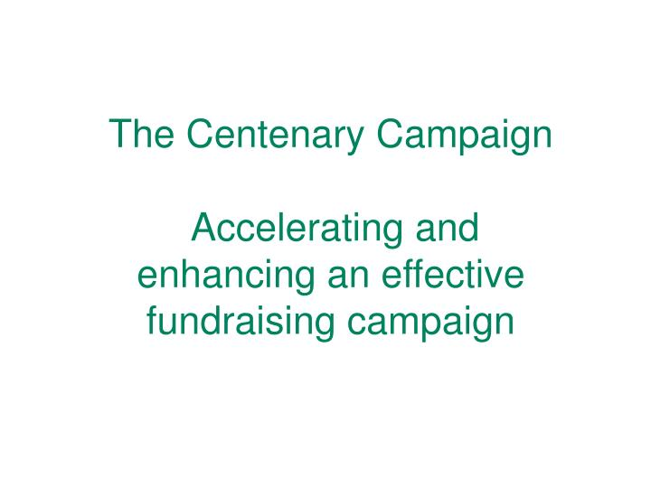 The Centenary Campaign