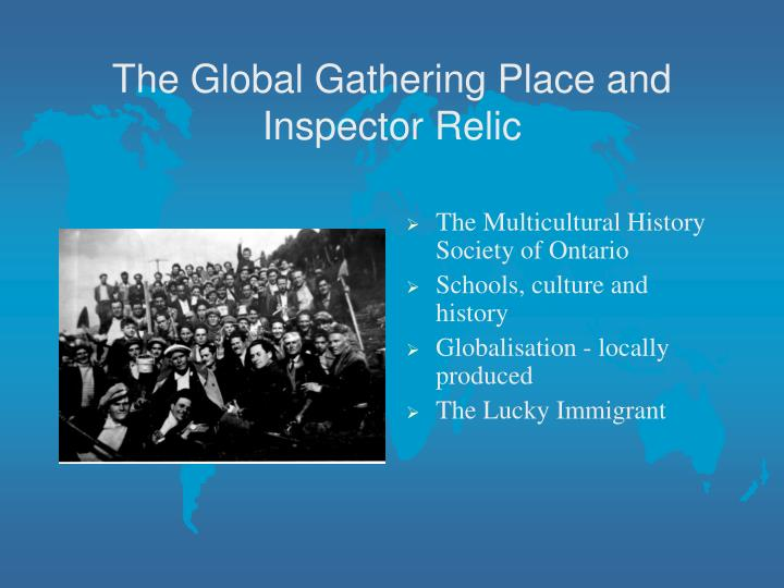 The Global Gathering Place and Inspector Relic
