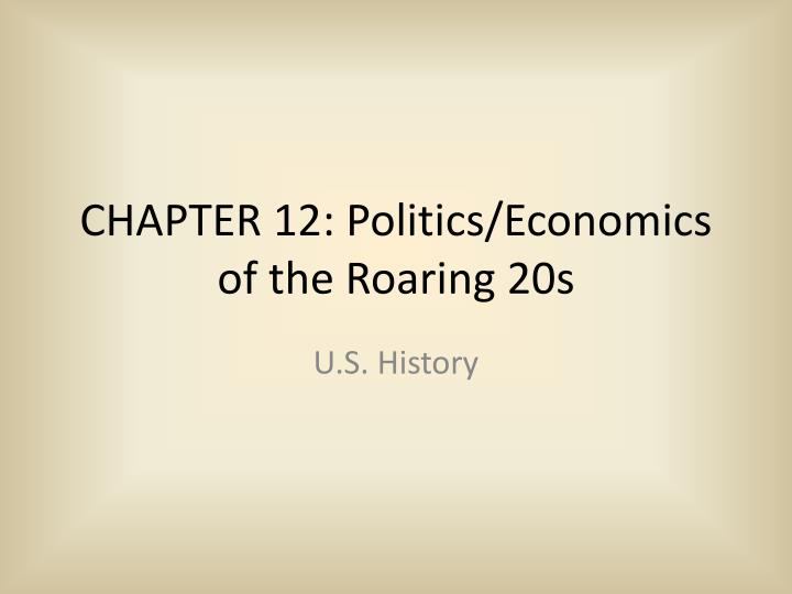 politics of the roaring twenties Politics of the roaring twenties us history mr ishmael united states: 1920 – warren g harding is elected president (he died in 1923) 1927 – henry ford.