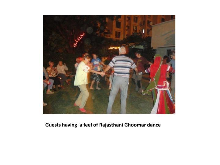 Guests having  a feel of Rajasthani Ghoomar dance