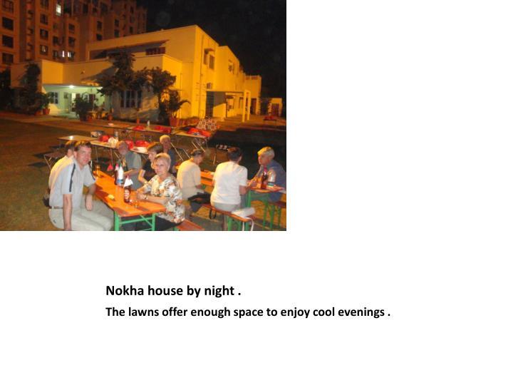 Nokha house by night .