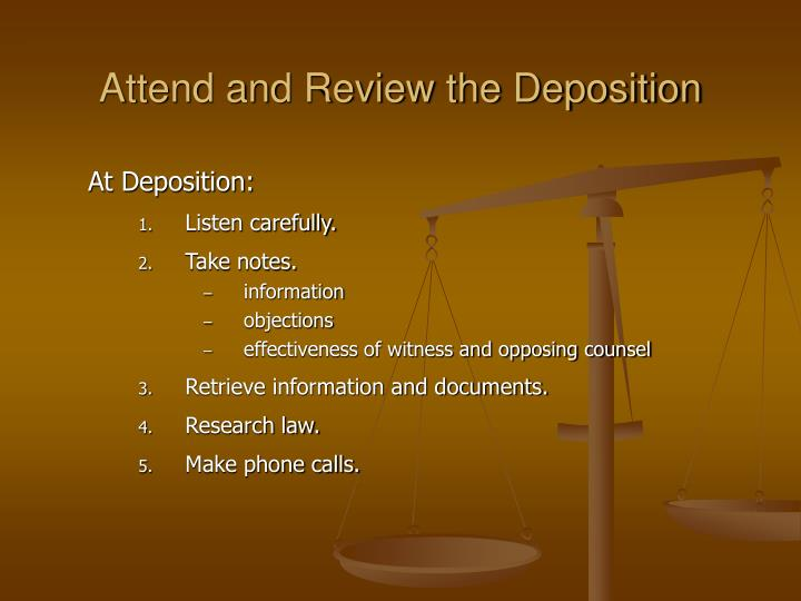 Attend and Review the Deposition