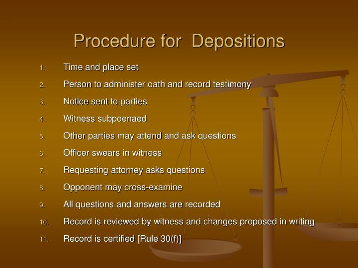 Procedure for  Depositions