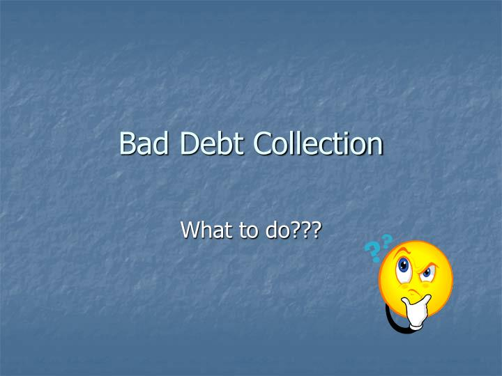 Bad debt collection1