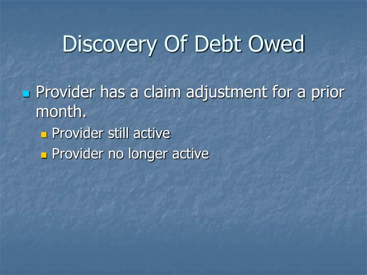 Discovery of debt owed