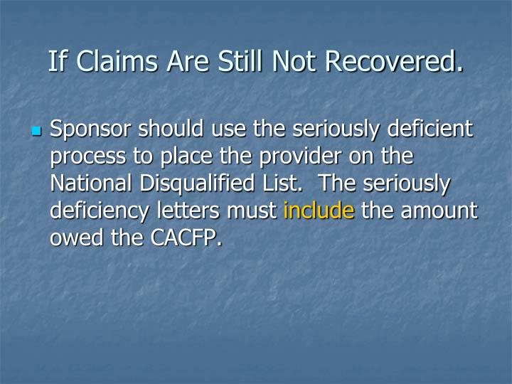 If Claims Are Still Not Recovered.