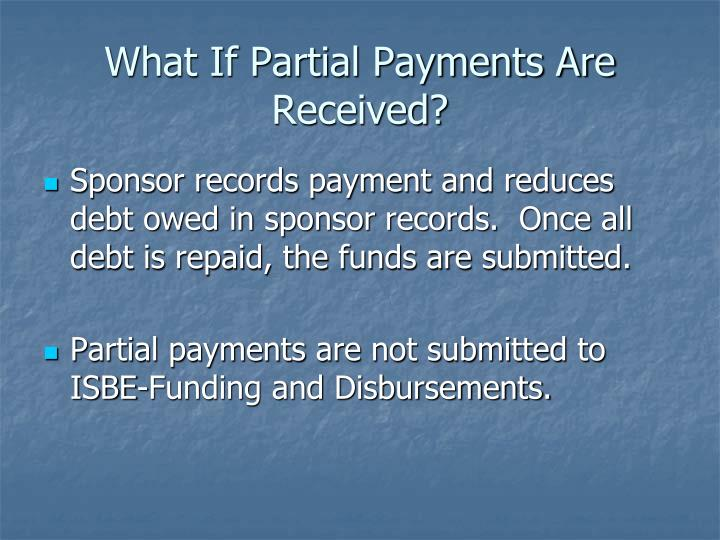 What If Partial Payments Are Received?