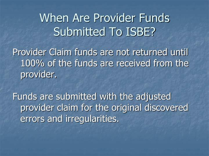When Are Provider Funds Submitted To ISBE?