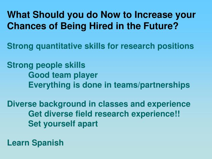 What Should you do Now to Increase your Chances of Being Hired in the Future?