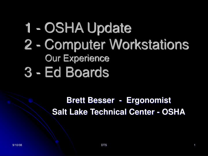 1 osha update 2 computer workstations our experience 3 ed boards