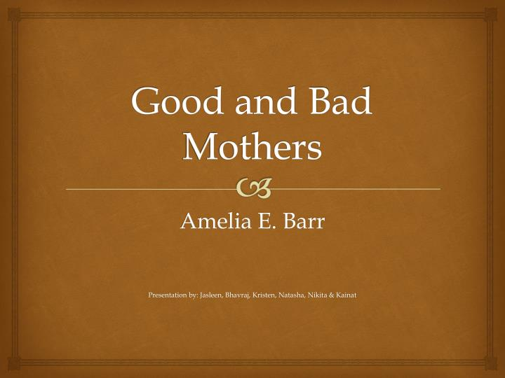 Good and bad mothers