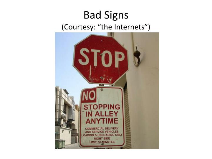 Bad signs courtesy the internets