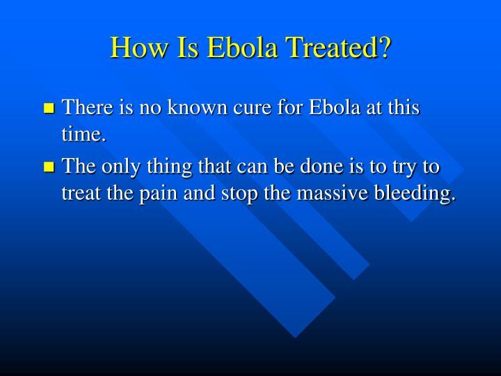 How Is Ebola Treated?