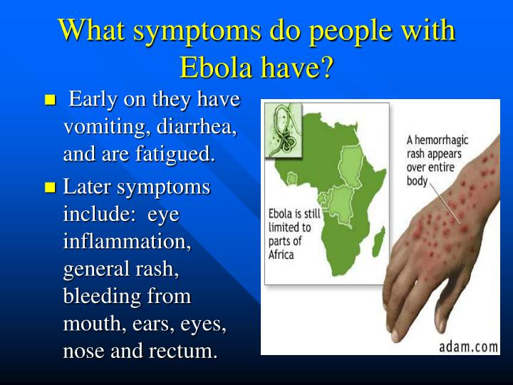 What symptoms do people with Ebola have?