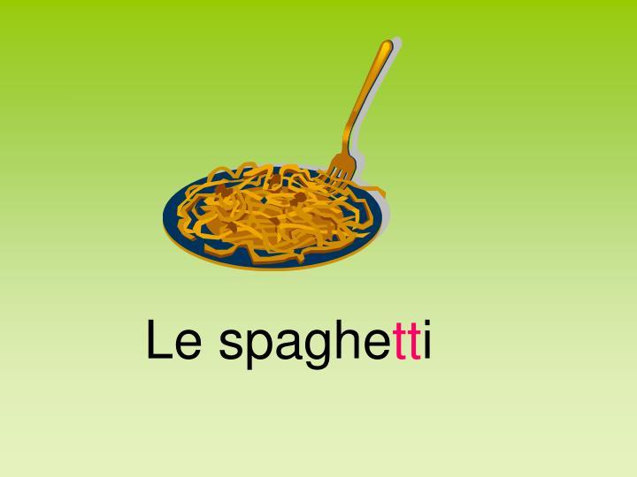 Le spaghe