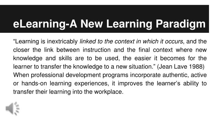 eLearning-A New Learning Paradigm