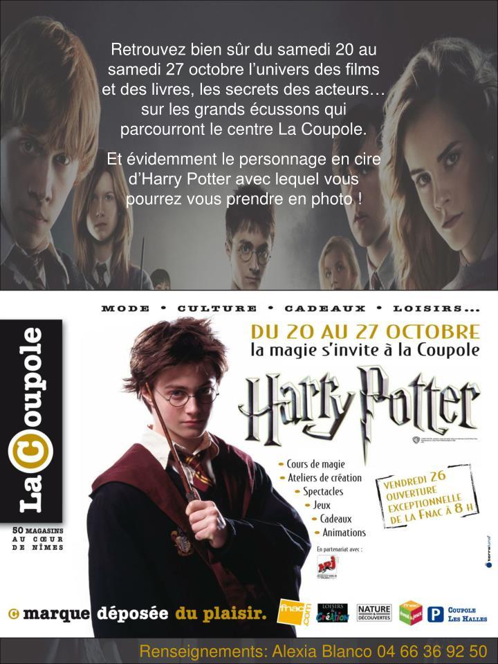 Retrouvez bien sûr du samedi 20 au samedi 27 octobre l'univers des films et des livres, les secrets des acteurs… sur les grands écussons qui parcourront le centre La Coupole.