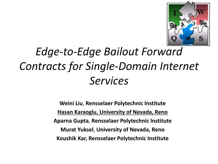 Edge-to-Edge Bailout Forward Contracts for Single-Domain Internet Services