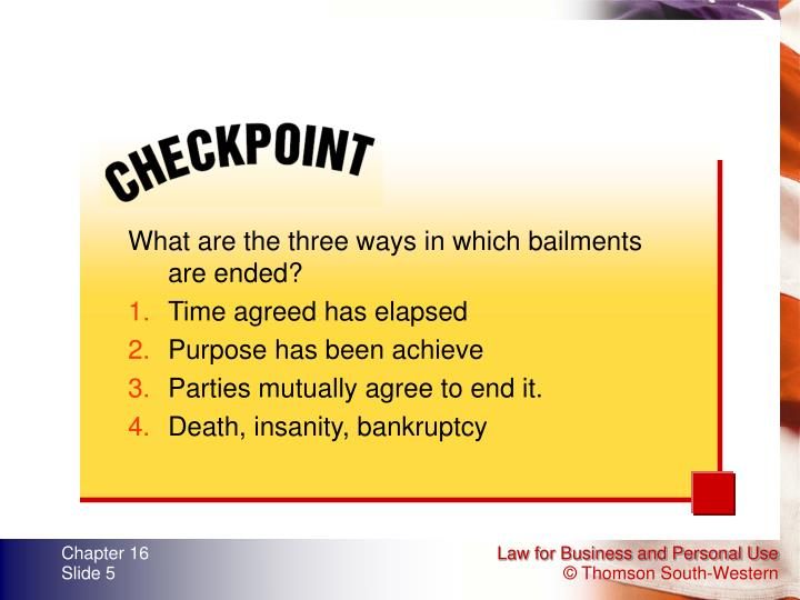 What are the three ways in which bailments are ended?