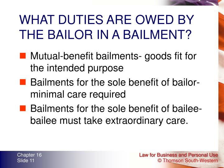 WHAT DUTIES ARE OWED BY THE BAILOR IN A BAILMENT?